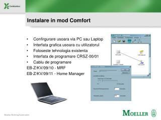 Instalare in mod Comfort
