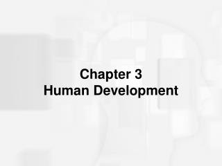 Chapter 3 Human Development