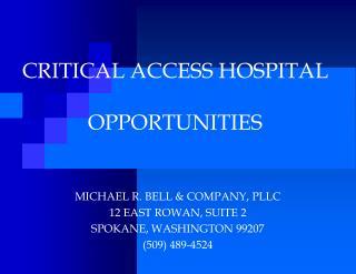 CRITICAL ACCESS HOSPITAL  OPPORTUNITIES