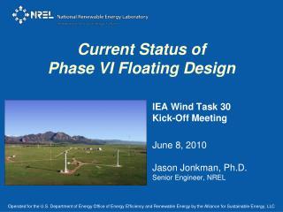 Current Status of Phase VI Floating Design
