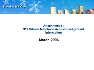 Attachment #1 311 Citizen Telephone Access Background Information