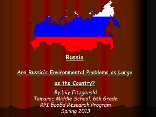 Russia Are Russia's Environmental Problems as Large as the Country?