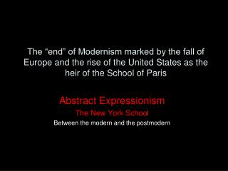 Abstract Expressionism The New York School Between the modern and the postmodern