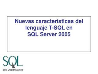Nuevas características del lenguaje T-SQL en  SQL Server 2005