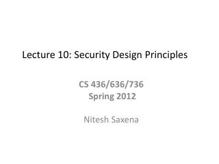 Lecture 10: Security Design Principles