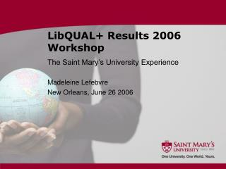 LibQUAL+ Results 2006 Workshop
