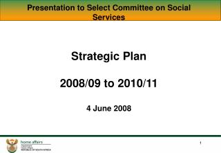 Presentation to Select Committee on Social Services Strategic Plan  2008/09 to 2010/11 4 June 2008