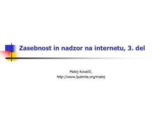 Zasebnost in nadzor na internetu, 3. del