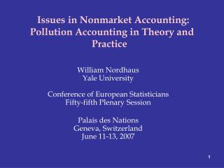 Issues in Nonmarket Accounting: Pollution Accounting in Theory and Practice �