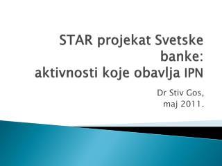 STAR  projekat Svetske banke : aktivnosti koje obavlja  IPN