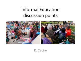 Informal Education  discussion points