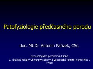Patofyziologie p?ed?asn�ho porodu