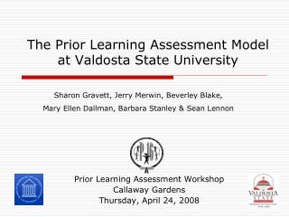 The Prior Learning Assessment Model  at Valdosta State University