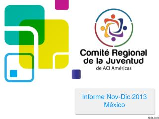 Informe  Nov -Dic 2013 México
