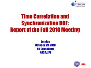 Time Correlation and Synchronization BOF: Report of the Fall 2010 Meeting