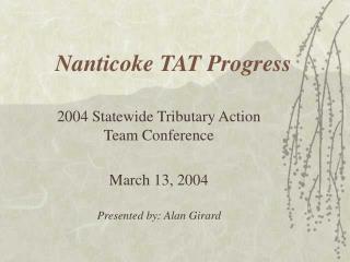 Nanticoke TAT Progress