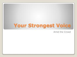 Your Strongest Voice
