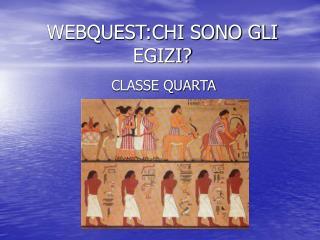 WEBQUEST:CHI SONO GLI EGIZI?