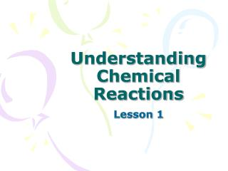Understanding Chemical Reactions