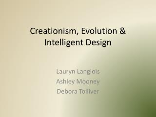 Creationism, Evolution & Intelligent Design