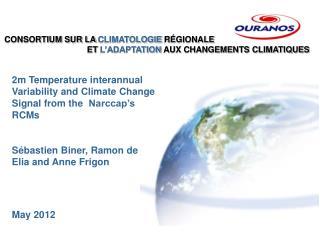 CONSORTIUM SUR LA  CLIMATOLOGIE  R�GIONALE         ET  L�ADAPTATION  AUX CHANGEMENTS CLIMATIQUES