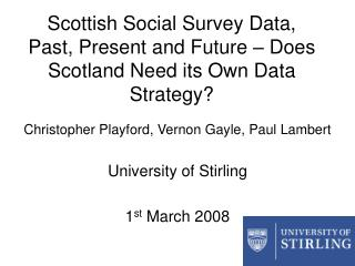 Scottish Social Survey Data, Past, Present and Future – Does Scotland Need its Own Data Strategy?