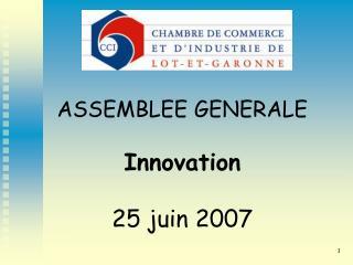 ASSEMBLEE GENERALE Innovation  25 juin 2007