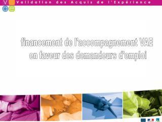 financement de l'accompagnement VAE  en faveur des demandeurs d'emploi