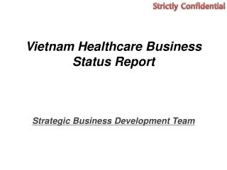Vietnam Healthcare Business Status Report