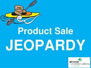 Product Sale  JEOPARDY