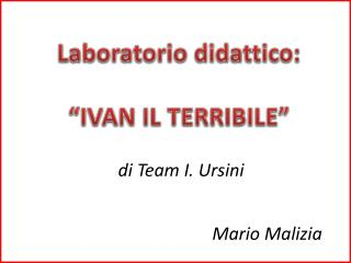 """Laboratorio didattico: """"IVAN IL TERRIBILE"""""""