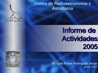 Dr. Luis Felipe Rodr�guez Jorge Junio 2006