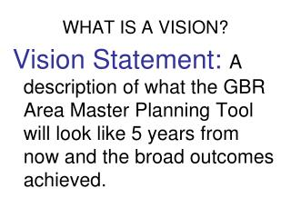 WHAT IS A VISION?