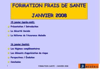 15 janvier (après-midi):  Présentation / Introduction La Sécurité Sociale
