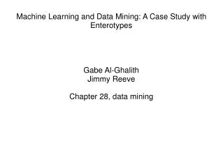 Machine Learning and Data Mining: A Case Study with Enterotypes