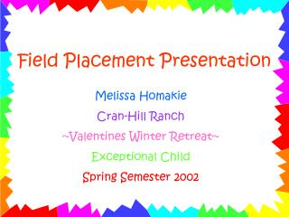 Field Placement Presentation