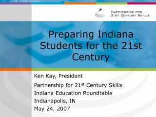 Preparing Indiana Students for the 21st Century