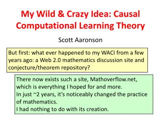 My Wild & Crazy Idea: Causal Computational Learning Theory