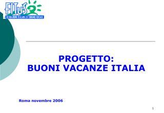 PROGETTO:  BUONI VACANZE ITALIA Roma novembre 2006