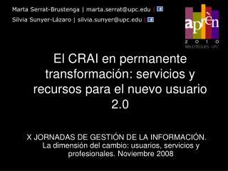 El CRAI en permanente transformación: servicios y recursos para el nuevo usuario 2.0