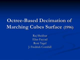 Octree-Based Decimation of Marching Cubes Surface  (1996)