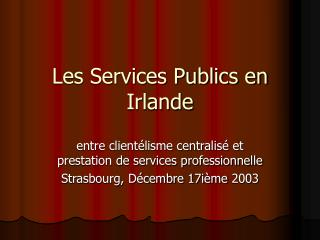 Les Services Publics en Irlande