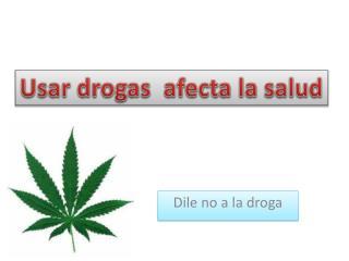 Dile no a la droga