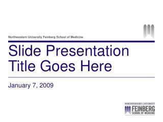 Slide Presentation Title Goes Here