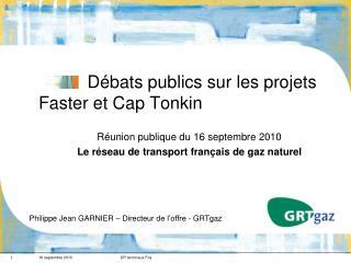 Débats publics sur les projets  Faster  et Cap Tonkin