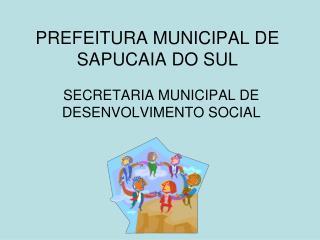 PREFEITURA MUNICIPAL DE SAPUCAIA DO SUL