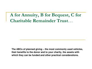 A for Annuity, B for Bequest, C for Charitable Remainder Trust …