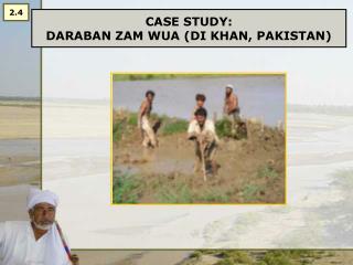CASE STUDY:  DARABAN ZAM WUA (DI KHAN, PAKISTAN)