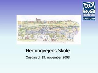 Herningvejens Skole Onsdag d. 19. november 2008