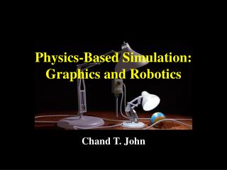 Physics-Based Simulation: Graphics and Robotics